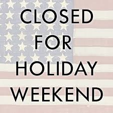 closed for holiday weekend flag background